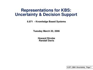 Representations for KBS: Uncertainty & Decision Support