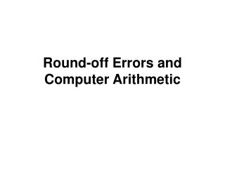 Round-off Errors and Computer Arithmetic