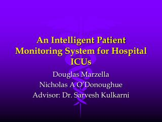 An Intelligent Patient Monitoring System for Hospital ICUs