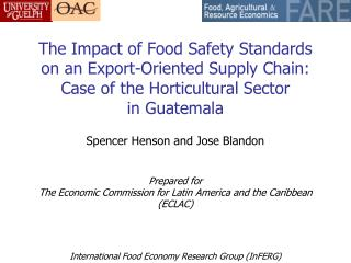 The Impact of Food Safety Standards on an Export-Oriented Supply Chain: Case of the Horticultural Sector in Guatemala