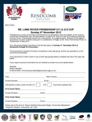 Dear Coach, RE: LAND ROVER PREMIERSHIP U11 & U12 CUP  Sunday 4 th  November 2012