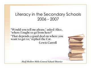 Literacy in the Secondary Schools 2006 - 2007