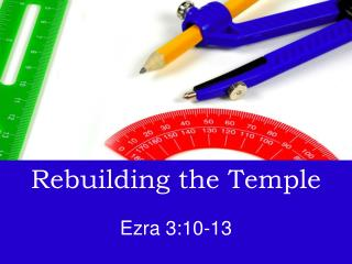 Rebuilding the Temple