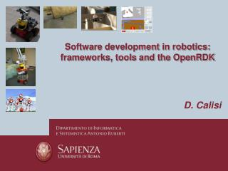 Software development in robotics: frameworks, tools and the OpenRDK