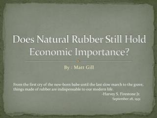 Does Natural Rubber Still Hold Economic Importance?