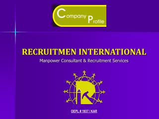 RECRUITMEN INTERNATIONAL Manpower Consultant & Recruitment Services