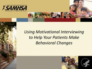 Using Motivational Interviewing to Help Your Patients Make Behavioral Changes