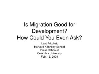 Is Migration Good for Development? How Could You Even Ask?