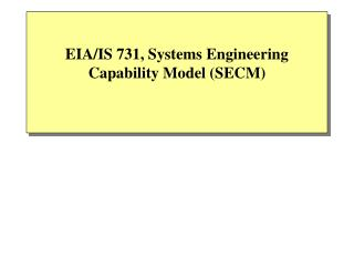 EIA/IS 731, Systems Engineering Capability Model (SECM)