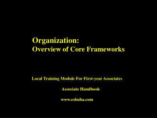 Organization: Overview of Core Frameworks