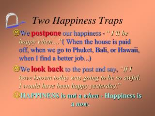 Two Happiness Traps
