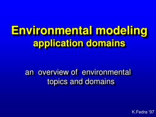 Environmental modeling application domains
