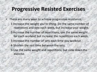 Progressive Resisted Exercises