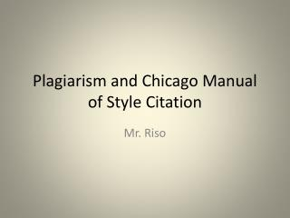 Plagiarism and Chicago Manual of Style Citation