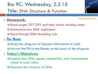 Bio 9C: Wednesday, 2.3.10 Title:  DNA Structure & Function
