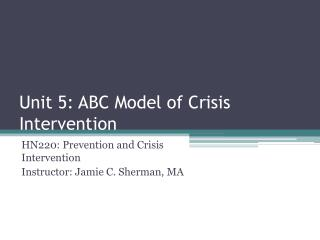 Unit 5: ABC Model of Crisis Intervention