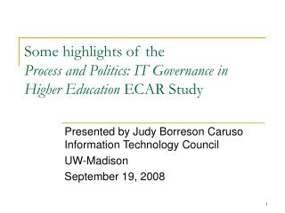 Some highlights of the  Process and Politics: IT Governance in Higher Education  ECAR Study