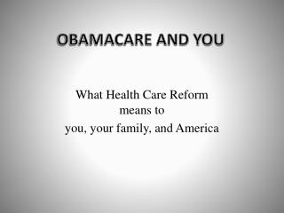 OBAMACARE AND YOU