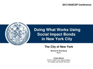 The City of New York Michael R. Bloomberg Mayor Kristin Misner Chief of Staff to the Deputy Mayor
