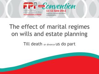 The effect of marital regimes on wills and estate planning