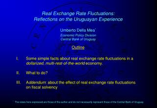 Real Exchange Rate Fluctuations: Reflections on the Uruguayan Experience  Umberto Della Mea *