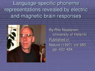 Language-specific phoneme representations revealed by electric and magnetic brain responses