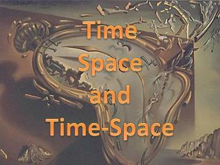 Time Space and Time-Space