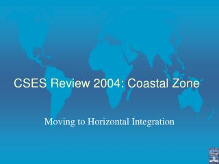 CSES Review 2004: Coastal Zone