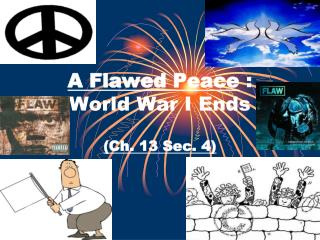 A Flawed Peace  : World War I Ends