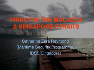 PIRACY IN THE MALACCA & SINGAPORE STRAITS