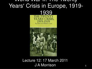 World War II: The Twenty Years '  Crisis in Europe, 1919-1939