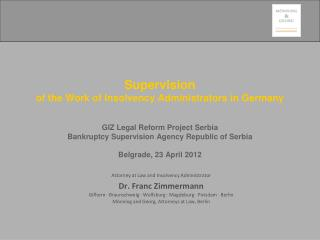 Attorney at Law and Insolvency Administrator  Dr. Franc Zimmermann