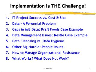 Implementation is THE Challenge!