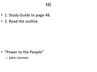 "1. Study Guide to page 48. 2. Read the outline ""Power to the People"" John Lennon"
