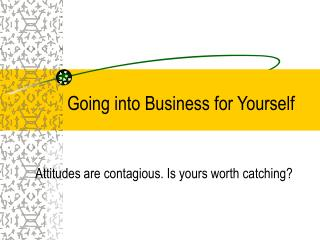 Going into Business for Yourself