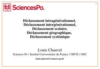 Louis Chauvel  Sciences Po / Institut Universitaire de France / OFCE / OSC