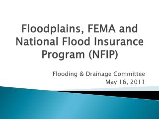 Floodplains, FEMA and National Flood Insurance Program (NFIP)