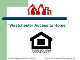 """Westchester Access to Home"""