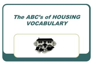 The ABC's of HOUSING VOCABULARY