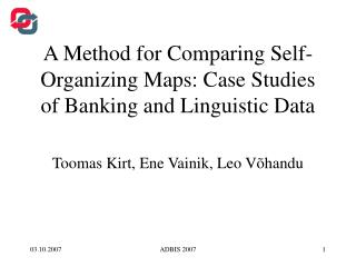 A Method for Comparing Self-Organizing Maps: Case Studies of Banking and Linguistic Data