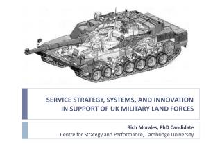 SERVICE STRATEGY, SYSTEMS, AND INNOVATION  IN SUPPORT OF UK MILITARY LAND FORCES