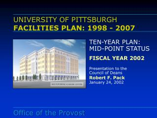 UNIVERSITY OF PITTSBURGH FACILITIES PLAN: 1998 - 2007