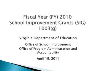 Fiscal Year (FY) 2010  School Improvement Grants (SIG) 1003(g)