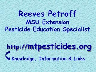 Reeves Petroff MSU Extension Pesticide Education Specialist
