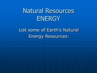 Natural Resources ENERGY