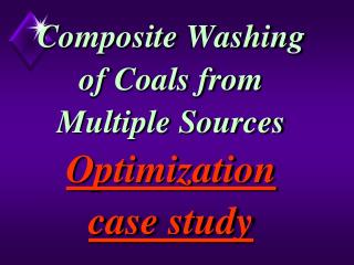 Composite Washing of Coals  from Multiple Sources Optimization case study