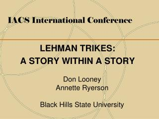 IACS International Conference LEHMAN TRIKES: A STORY WITHIN A STORY