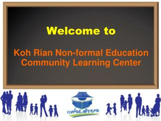 Welcome to Koh Rian Non-formal Education  Community Learning Center