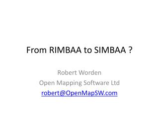 From RIMBAA to SIMBAA ?