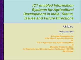 ICT enabled Information Systems for Agricultural Development in India: Status, Issues and Future Directions